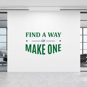 מדבקת FIND A WAY OR MAKE ONE על קיר משרד