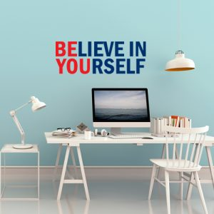 מדבקת קיר BELIEVE IN YOURSELF על קיר משרד