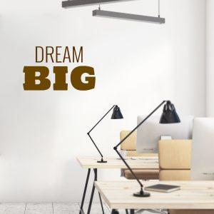 מדבקת קיר DREAM BIG על קיר משרד