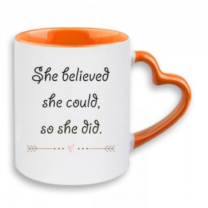 """""""she believed she could so she did"""